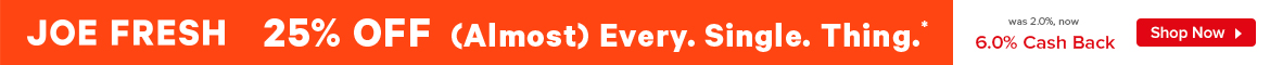 Earn 6.0% Cash Back from Ebates.ca with Joe Fresh Coupons, Promo Codes